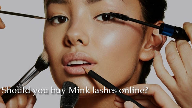 Should you buy Mink lashes online
