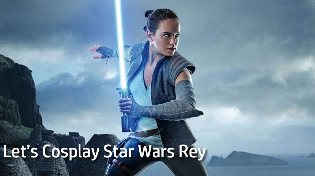 Let's Cosplay Star Wars Rey
